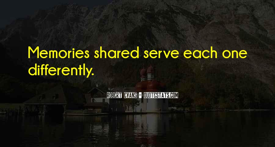 Quotes About Shared Memories #1786479