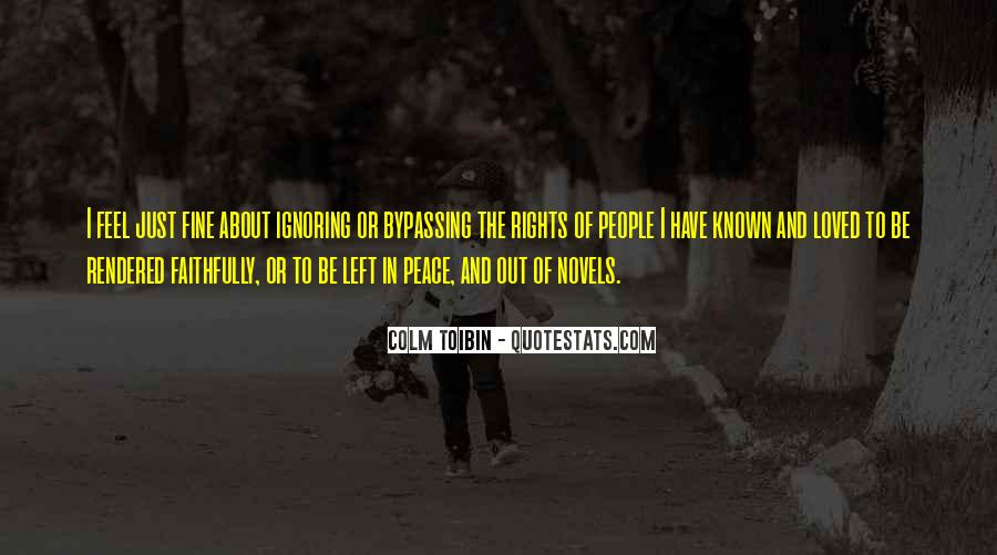 Quotes About Ignoring Loved Ones #1383638