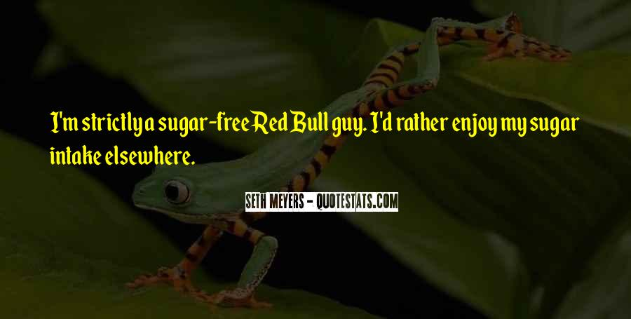 Quotes About Sugar Free #448017