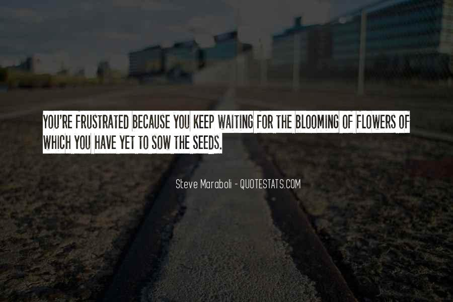 Quotes About Seeds And Flowers #1086037