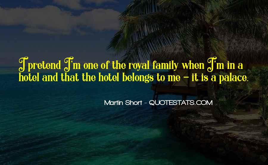 Quotes About Royal Family #1025944