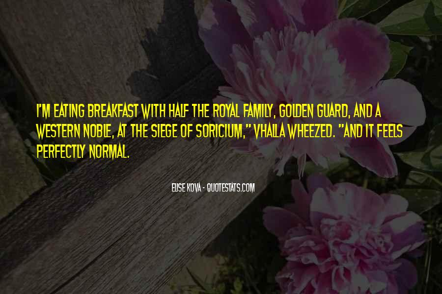 Quotes About Royal Family #1161124