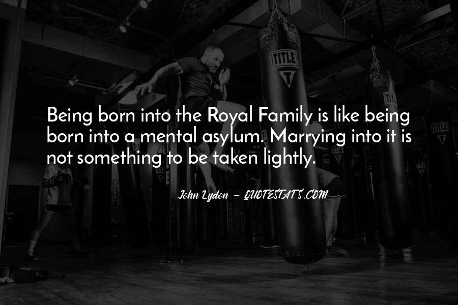 Quotes About Royal Family #155917