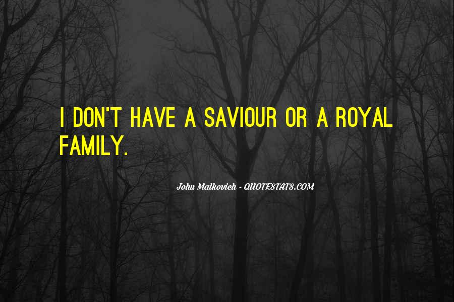 Quotes About Royal Family #1564782