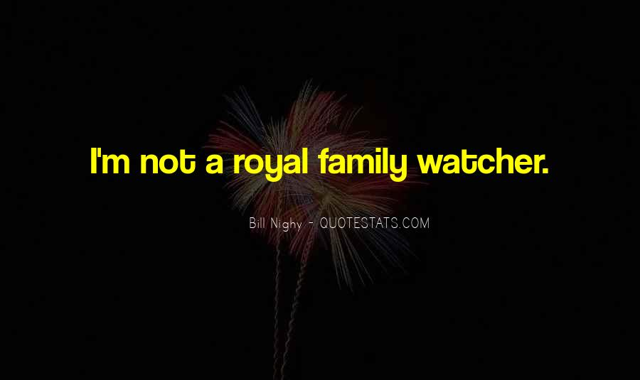 Quotes About Royal Family #204842