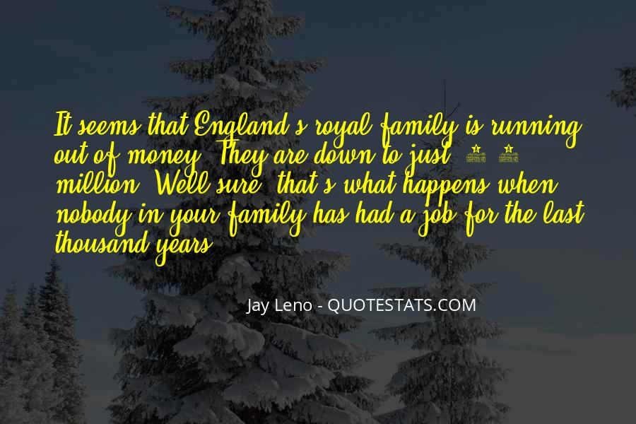 Quotes About Royal Family #26928
