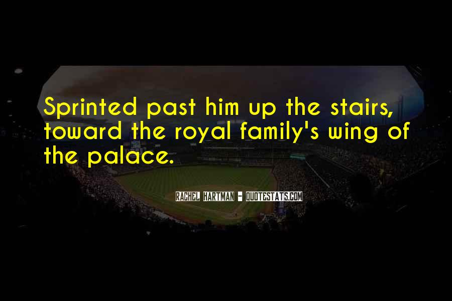 Quotes About Royal Family #376326