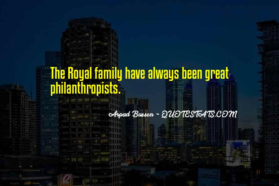 Quotes About Royal Family #458530