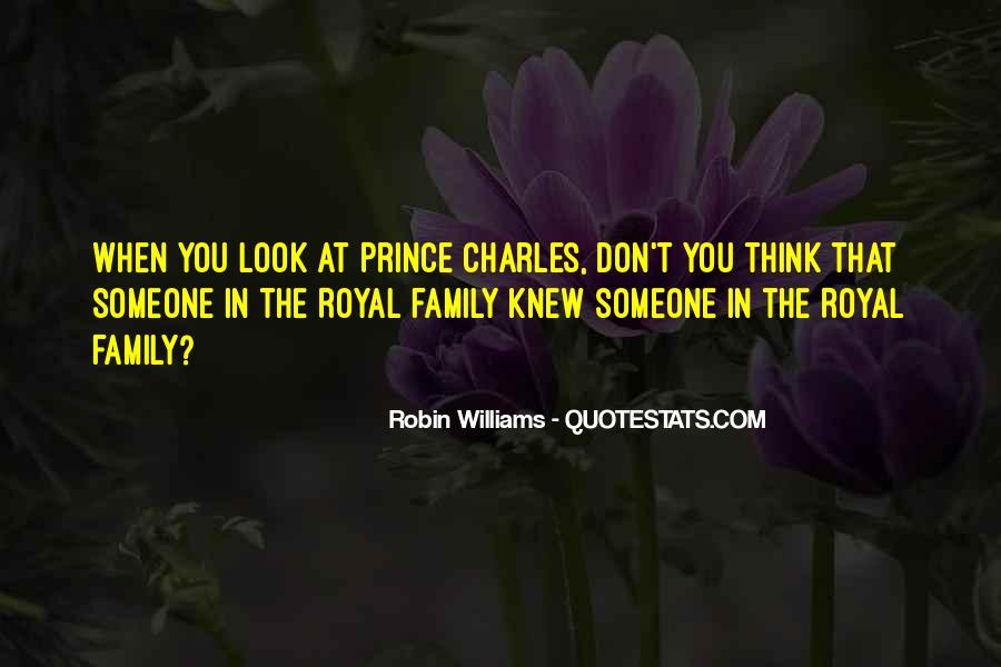 Quotes About Royal Family #63698