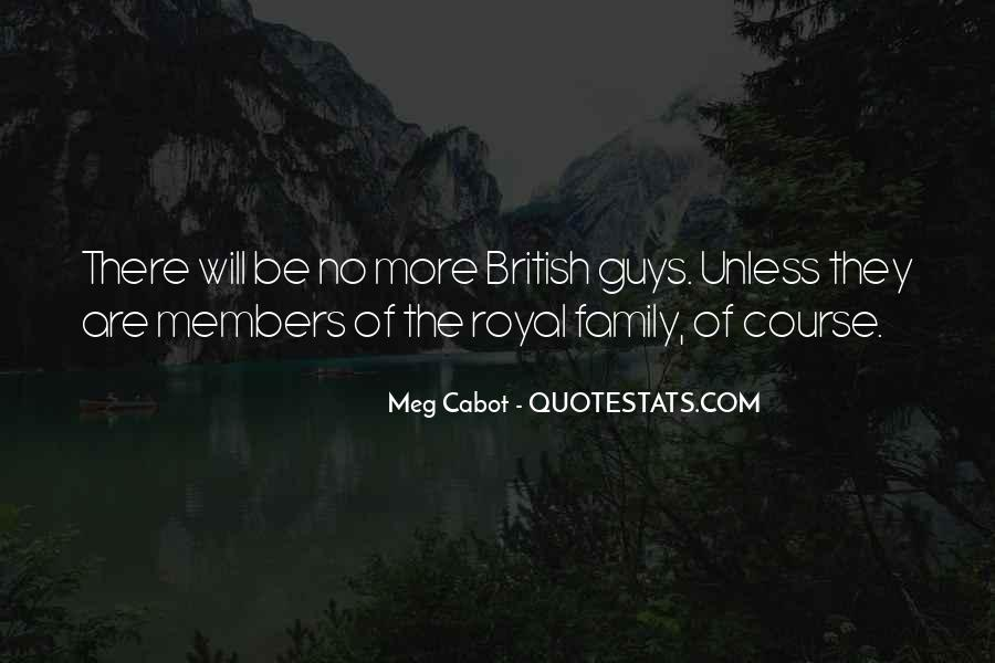 Quotes About Royal Family #838759