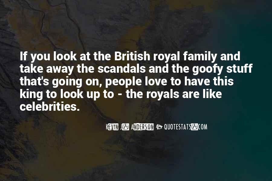 Quotes About Royal Family #847257
