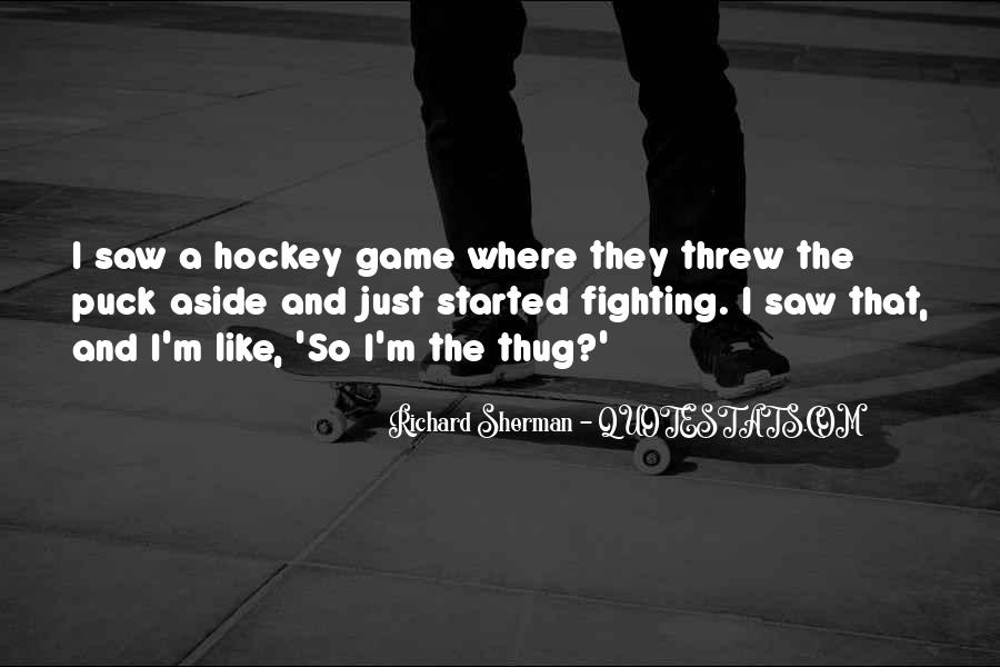Quotes About Hockey Fighting #1463571