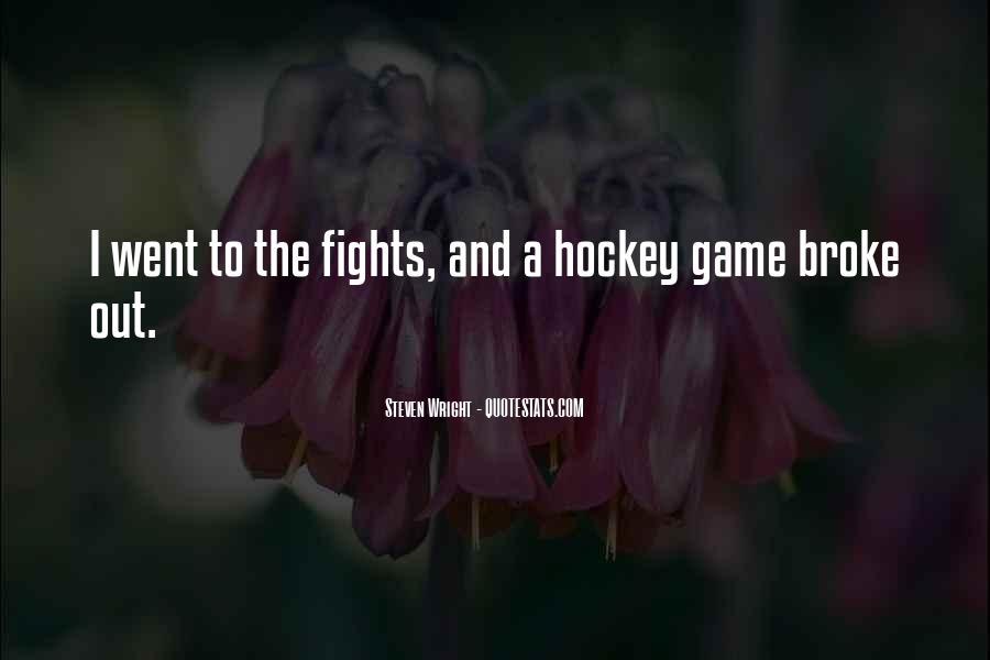 Quotes About Hockey Fighting #886737