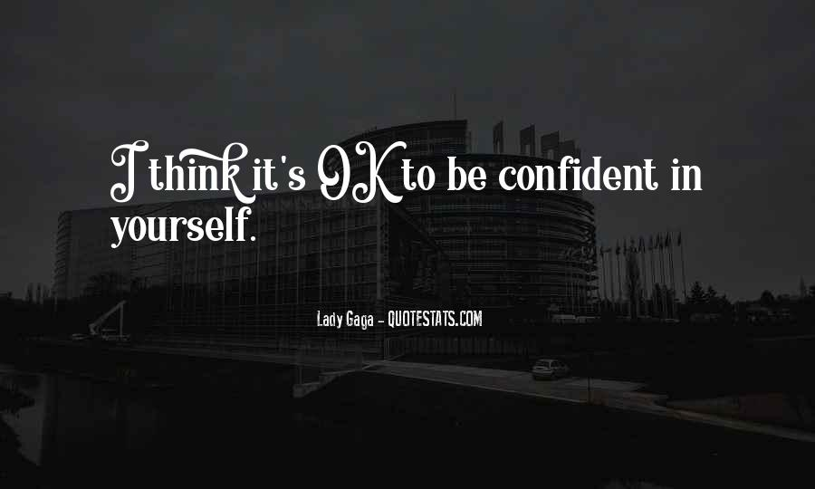 Quotes About Confident In Yourself #1664537
