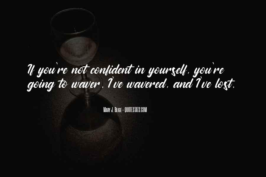 Quotes About Confident In Yourself #322619