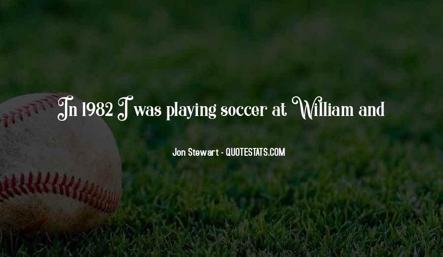 Quotes About Playing Soccer #1052109