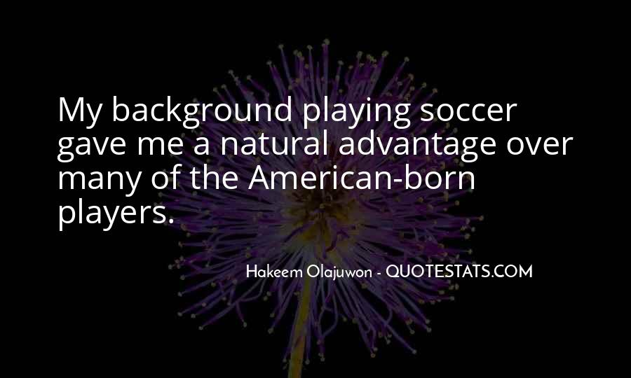 Quotes About Playing Soccer #1410723