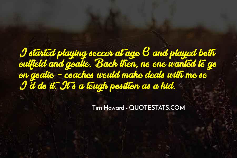 Quotes About Playing Soccer #1428078