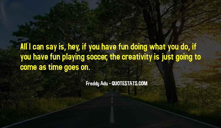 Quotes About Playing Soccer #1509146