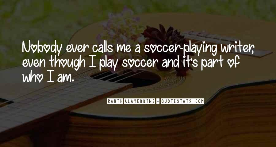Quotes About Playing Soccer #1640133