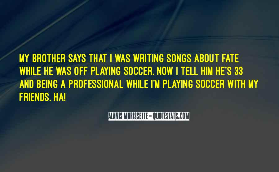 Quotes About Playing Soccer #1773408
