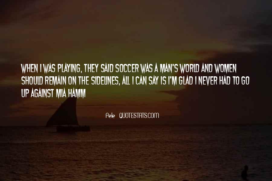 Quotes About Playing Soccer #325691