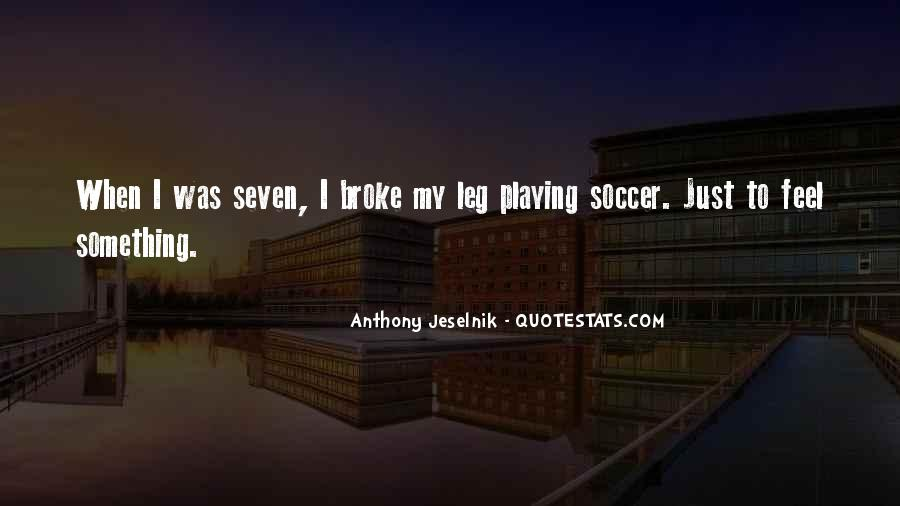 Quotes About Playing Soccer #592033