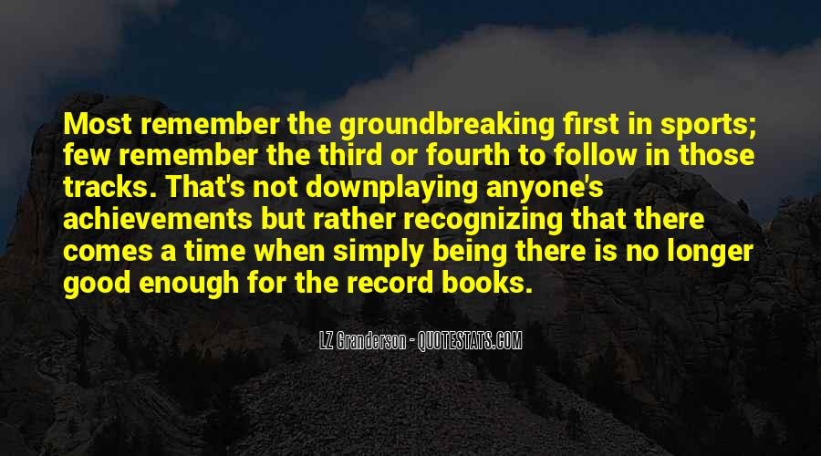 Quotes About Groundbreaking #1523581
