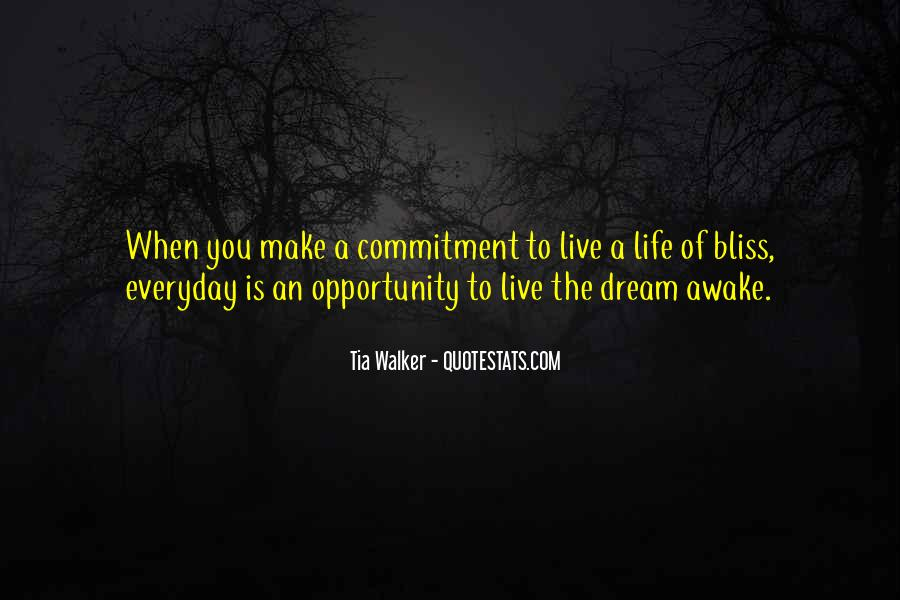 Quotes About Living Life Everyday #1243270