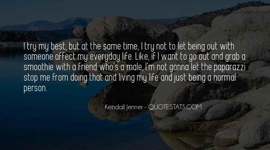 Quotes About Living Life Everyday #131713
