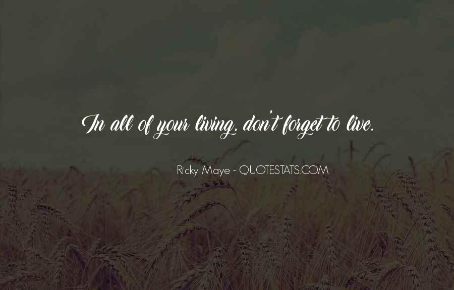 Quotes About Living Life Everyday #1381115