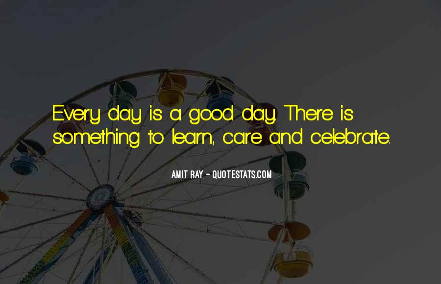 Quotes About Living Life Everyday #1652450