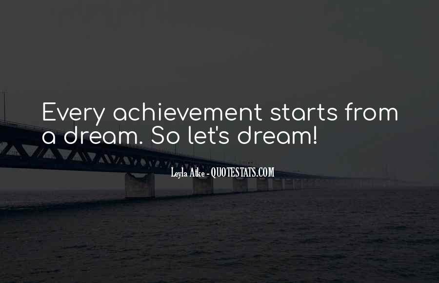 Quotes About Dream And Achievement #523807