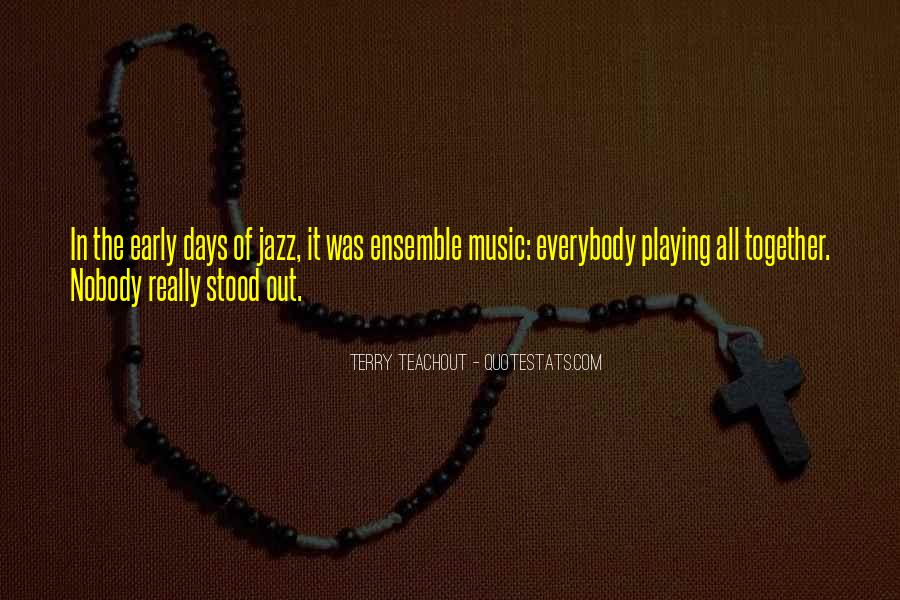 Quotes About Playing Music Together #1703236