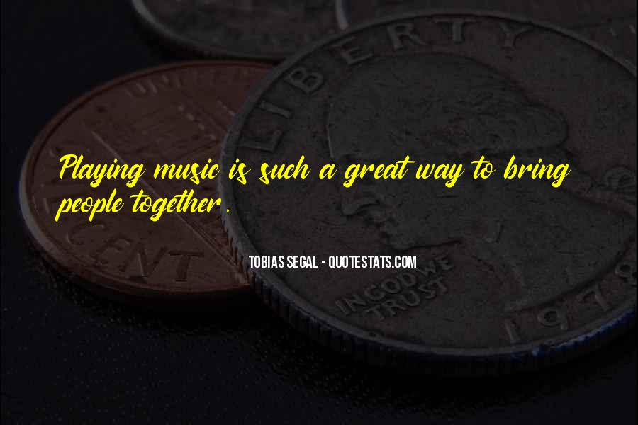 Quotes About Playing Music Together #380206