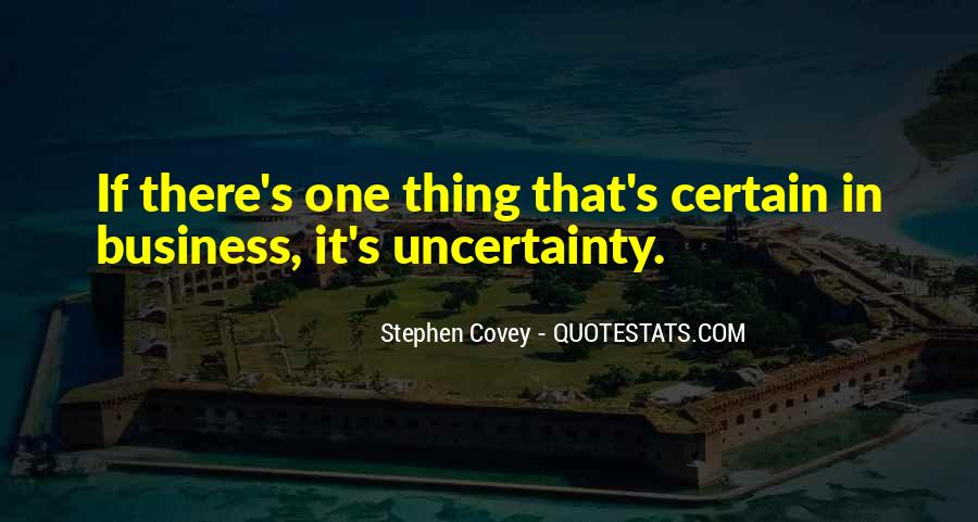 Quotes About Uncertainty In Business #1255792