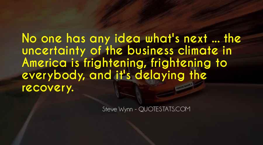 Quotes About Uncertainty In Business #1494002