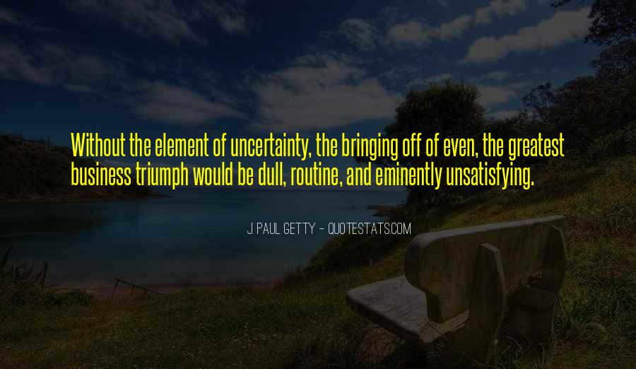 Quotes About Uncertainty In Business #1670708