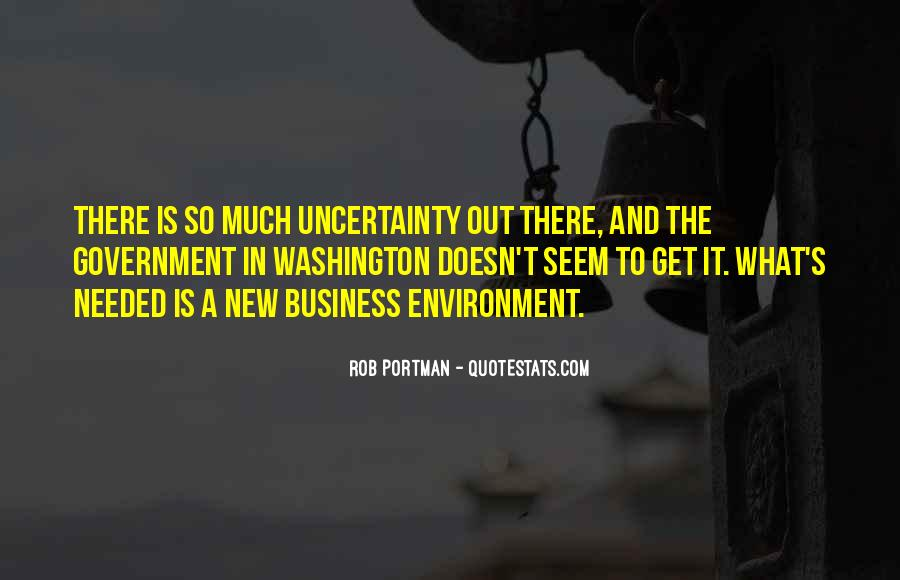 Quotes About Uncertainty In Business #906146
