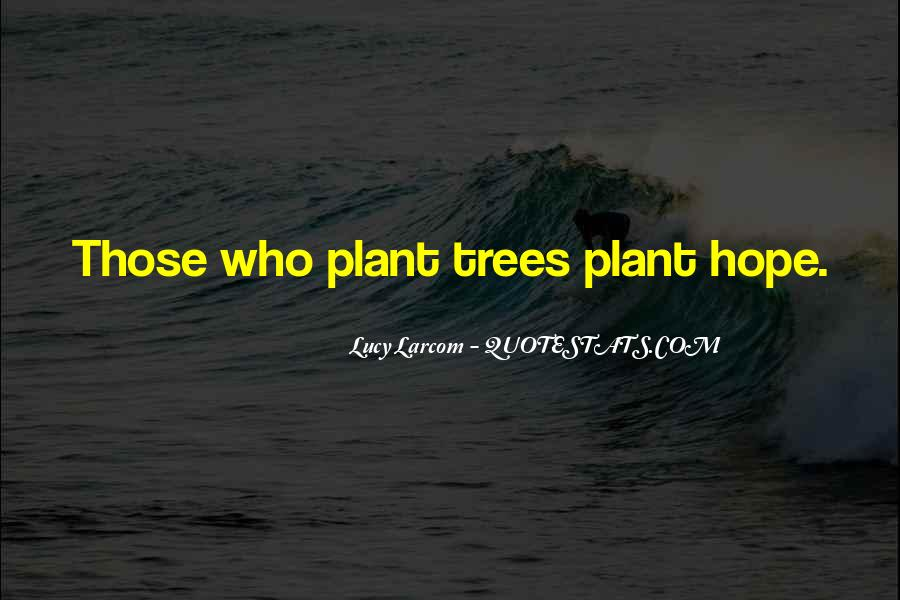 Quotes About Trees And Hope #875785