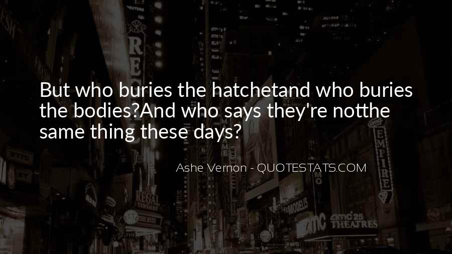Quotes About Hatchet #814928
