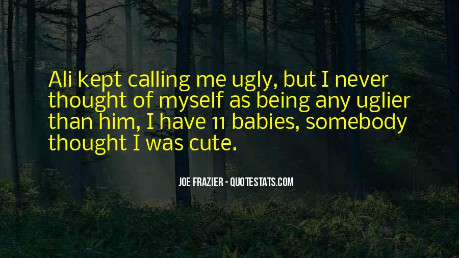 Quotes About Someone Calling You Ugly #1472780