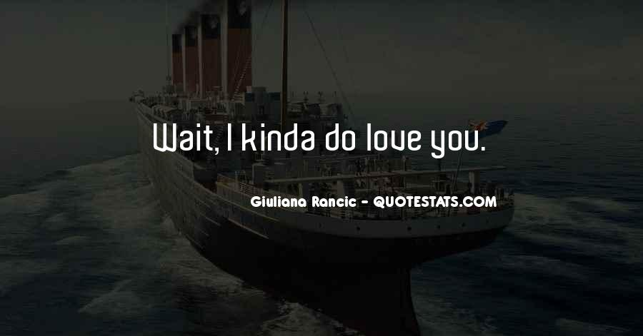 Quotes About Waiting For Someone Who You Love #7615