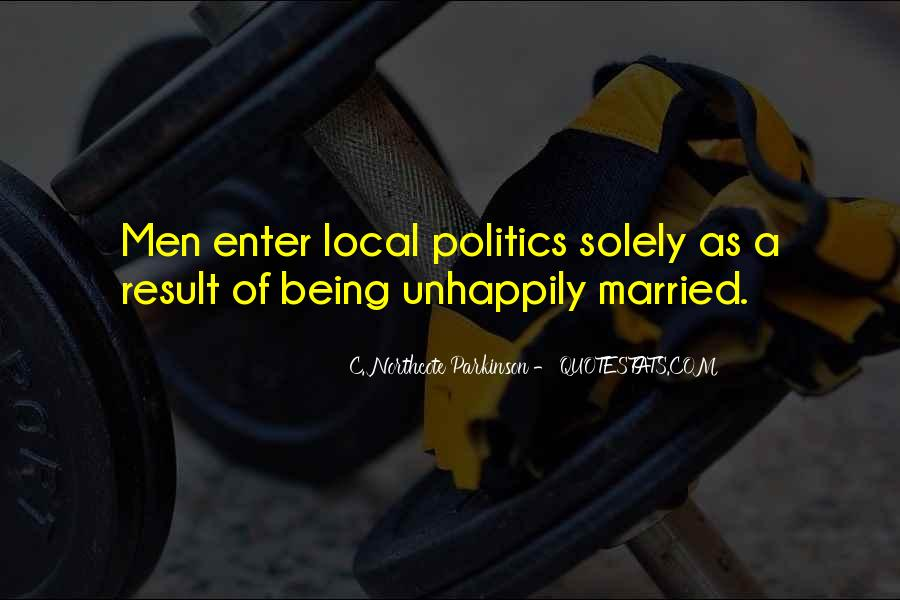 Quotes About Local Politics #1238103