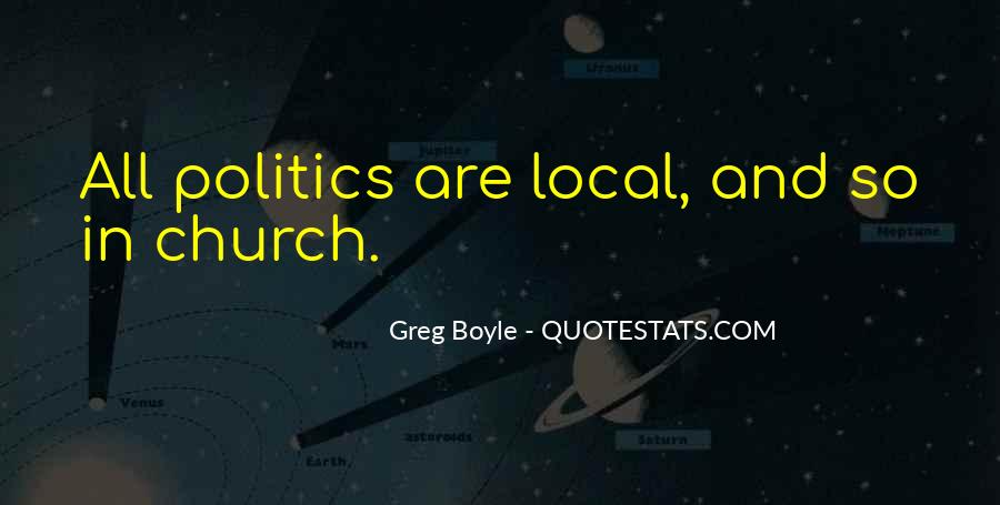 Quotes About Local Politics #1631255
