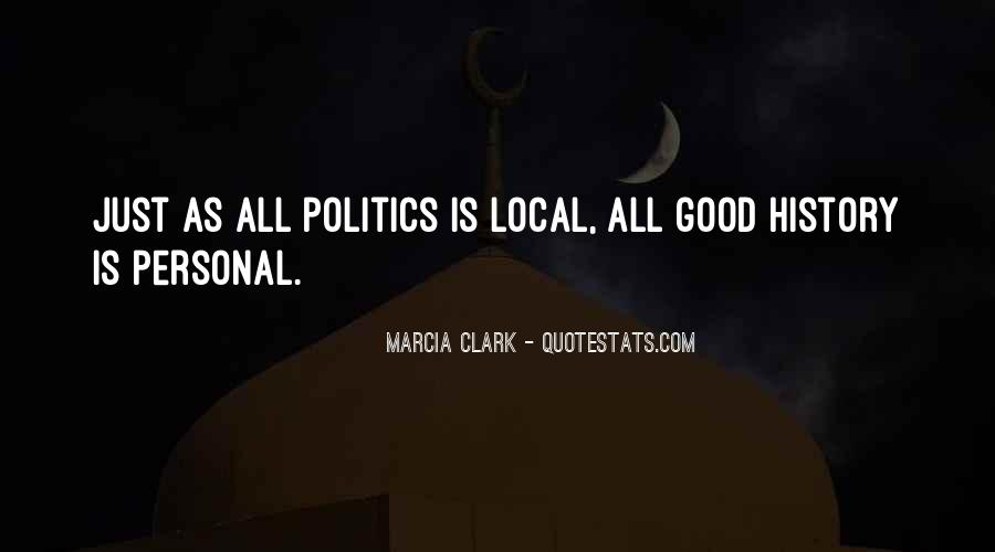 Quotes About Local Politics #514962