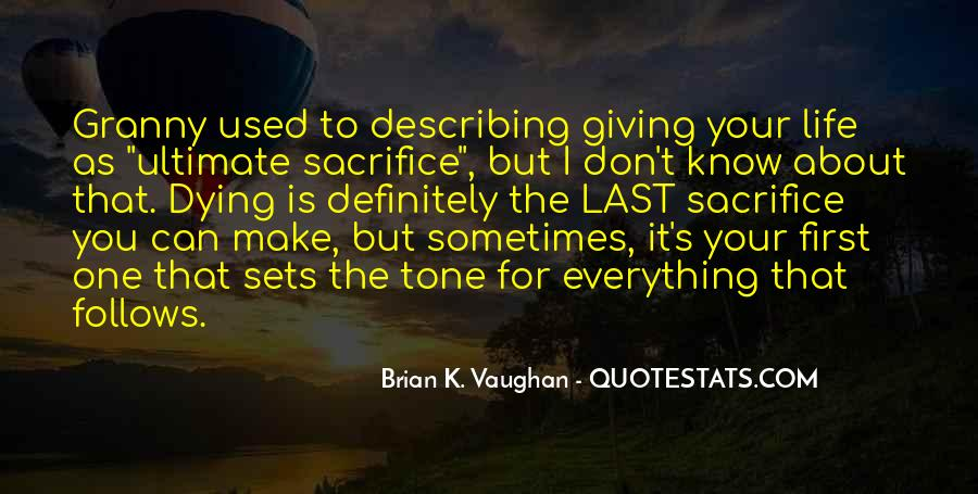 Quotes About Giving The Ultimate Sacrifice #693710