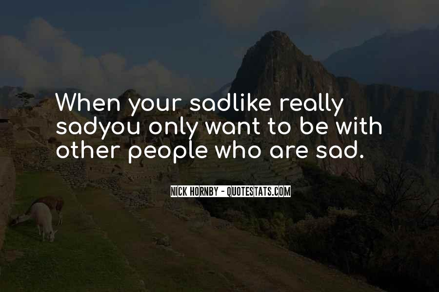 Quotes About Life When Sad #1026838