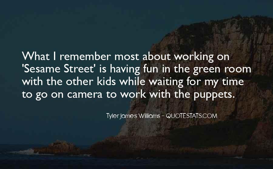 Quotes About Having Fun While Working #1405707