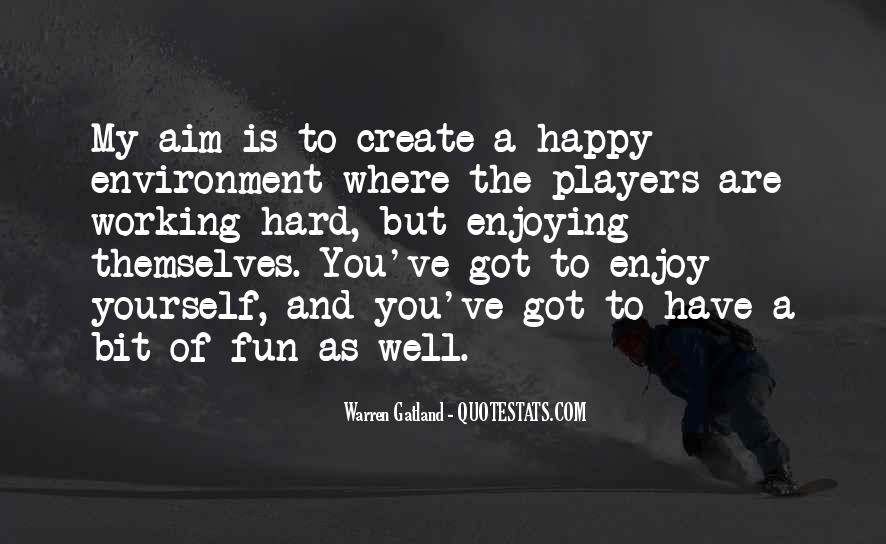 Quotes About Having Fun While Working #70331